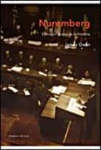 nuremberg : el mayor juicio de la historia james a. owen 9788484329060