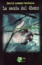 la senda del ebano-david lozano garbala-9788484650560