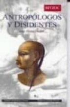 Antropologos y disidentes Descargar archivos pdf gratis