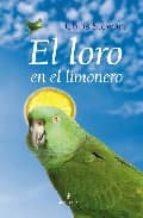 el loro en el limonero chris stewart 9788488586360