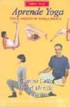 aprende yoga: curso completo en teoria y practica (libro + dvd)-ramiro calle-isabel morillo-9788489836860