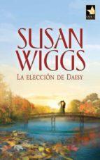 la elección de daisy (ebook)-susan wiggs-9788490100660