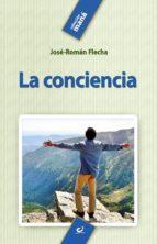 la conciencia (ebook)-jose-roman flecha andres-9788490238660