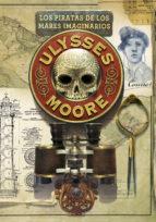 ulysses moore 15 : los piratas de los mares imaginarios pierdomenico baccalario 9788490434260