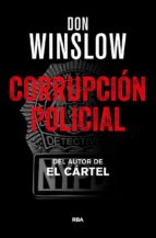 corrupcion policial don winslow 9788490567760