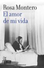 el amor de mi vida-rosa montero-9788490629260
