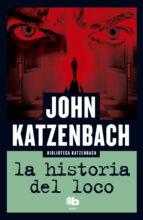 la historia del loco-john katzenbach-9788490703960