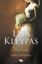 una boda entre extraños (vallerands 1) lisa kleypas 9788490705360
