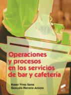 operaciones y procesos en los servicios de bar y cafeteria roser vives serra 9788490770160