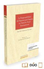 la responsabilidad del superior por omisión en derecho penal internacional-ana maria garrocho salcedo-9788490997260