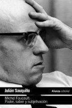 michel foucault: poder, saber y subjetivación julian sauquillo gonzalez 9788491047360