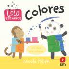 lolo y sus amigos: colores nicola killen 9788491076360