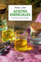 aliviar el estres con aceites esenciales-antonia jover garcia-9788491180760