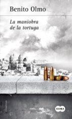 la maniobra de la tortuga (ebook)-benito olmo-9788491290360