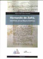 hernando de zafra, secretario de los reyes catolicos miguel angel ladero quesada 9788491486060