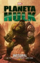 planeta hulk: integral greg pak daniel way 9788491671060