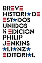 breve historia de estados unidos (5ª ed.) philip jenkins 9788491813460