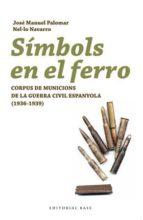 simbols en el ferro nel·lo navarro jose manuel palomar 9788492437160