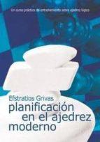 planificacion en el ajedrez moderno-efstratios griva-9788492517060