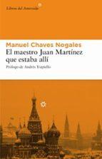 el maestro juan martinez que estaba alli manuel chaves nogales 9788493501860
