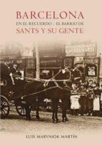 barcelona en el recuerdo. el barrio de sants y su gente luis maryniok 9788493693060