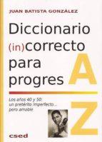 diccionario (in)correcto para progres juan batista gonzalez 9788494153860