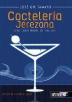 cocteleria jerezana-jose gil tamayo-9788494346460