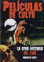 peliculas de culto: la otra historia del cine-mauricio bach-9788494376160