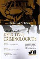 archivos delictivo criminologicos bernat noel tiffon nonis 9788494483660