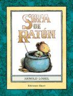 sopa de raton arnold lobel 9788494495960