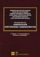 introduccion a la jurisdiccion contencioso-administrativa (3ª ed. )-mariano bacigalupo sagesse-silvia del saz-9788494605260