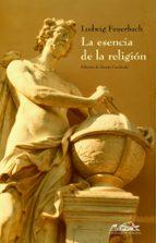 la esencia de la religion-ludwig feuerbach-9788495642660