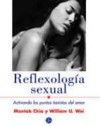 reflexologia sexual: activando los puntos taoistas del amor-mantak chia-william u. wei-9788495973160