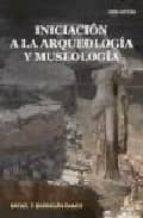 iniciacion a la arqueologia y museologia-rafael f. barragan ramos-9788496560260
