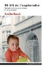 el fill de l explorador: l aventura d una mare soltera als anys setanta-amalia bosch-9788496563360