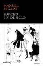 narciso: fin de siglo manuel segade 9788496614260