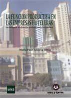la funcion productiva en las empresas hoteleras maria pilar alberca oliver 9788496808560