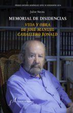 memorial de disidencias (vida y obra de jose manuel caballero bon ald) (premio antonio dominguez ortiz de biografias 2014)-julio neira-9788496824560