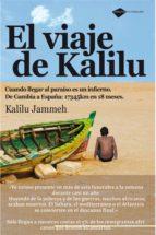 el viaje de kalilu: cuando llegar al paraiso es un infierno, de g ambia a españa 17345 km en 18 meses-kalilu jammeh-9788496981560