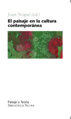 el paisaje en la cultura contemporanea-joan nogue-9788497428460