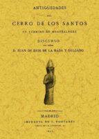 antigüedades del cerro de los santos (ed. facsimil de la ed. de 1 875) juan de dios de la rada y delgado 9788497611060