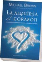 la alquimia del corazon: la consciencia del momento presente a traves de la integracion emocional-michael brown-9788497776660