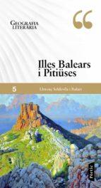 geografia literaria: illes balears i pitiuses llorenç soldevila balart 9788498094060