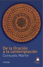de la oracion a la contemplacion consuelo martin 9788498271560
