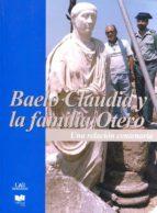 baelo claudia y la familia otero. una relación centenaria 9788498285260
