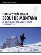 teoria y practica del esqui de montaña: el dominio de todas las n ieves y pendientes manuel lopez sarrion 9788498292060