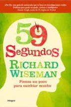 59 segundos: piensa un poco para cambiar mucho-richard wiseman-9788498676860