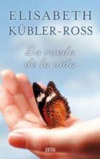 la rueda de la vida-elisabeth kübler-ross-9788498721560