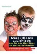 maquillajes para chicos: con los que divertirse en fiestas infant iles birgit hertfelder 9788498741360
