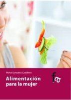 alimentacion para la mujer-marta gonzalez caballero-9788498913460